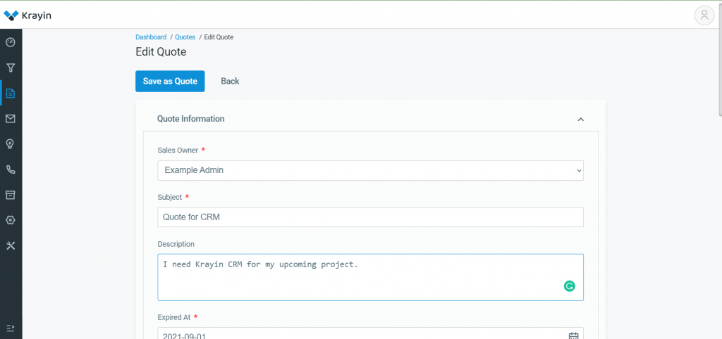 To edit the details of the product, you can Go to -> Dashboard-> Quote then perform Actions (edit or delete).